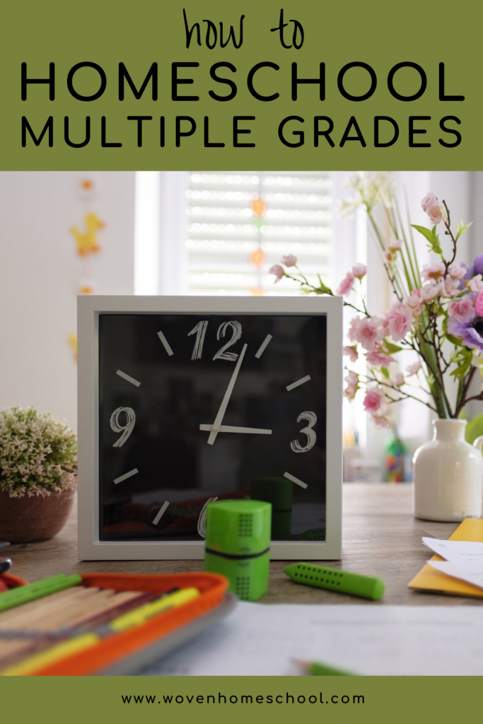 "Clock on a desk. Text says ""How to Homeschool Multiple Grades."""
